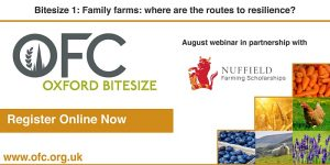 OFC Bitesize 1: Family Farms: where are the routes to resilience?